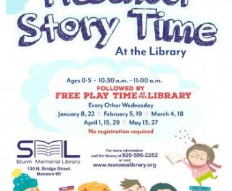Preschool Story Time at the Library for ages 0-5. Every other Wednesday at 10:30. Call 920-596-2252 for details.